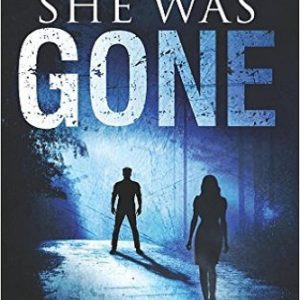And Then She Was GONE: A riveting new suspense novel Review