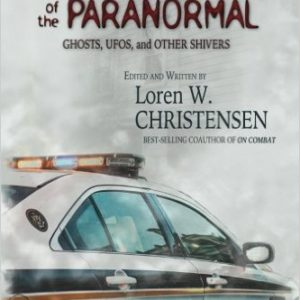 Cops' True Stories Of The Paranormal: Ghost, UFOs, And Other Shivers Review