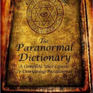 The Paranormal Dictionary: A Complete Users Guide to Everything Paranormal Review