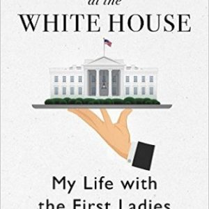 Upstairs at the White House: My Life with the First Ladies Review